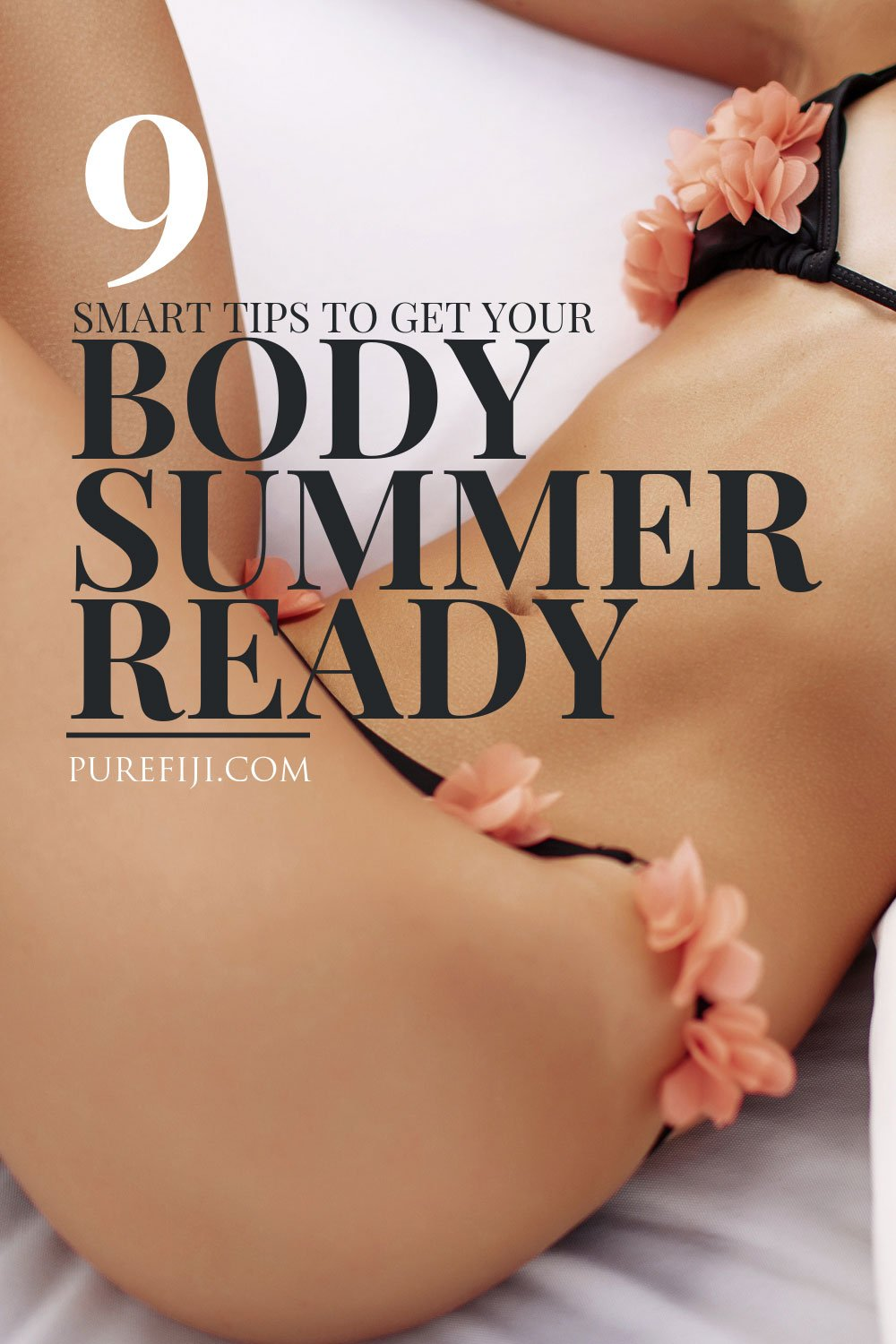 9 Smart Tips to Get Your Body Summer Ready