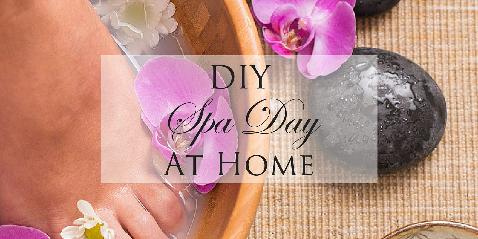 DIY Spa Day at Home