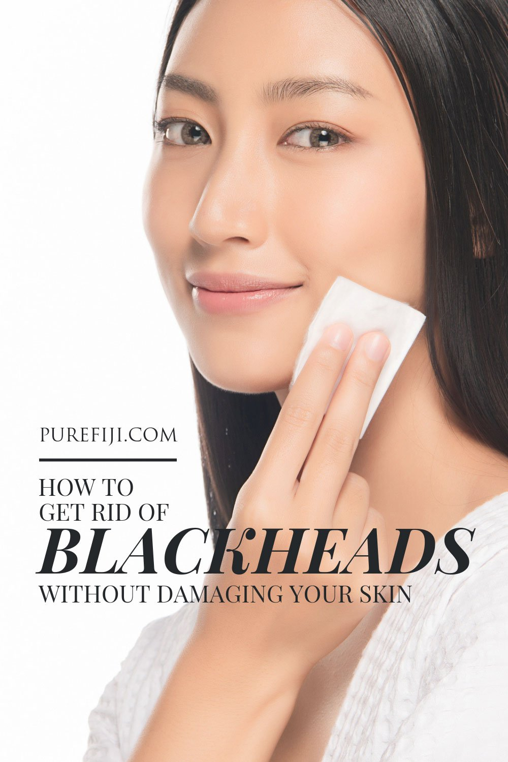 How to Get Rid of Blackheads Without Damaging Your Skin