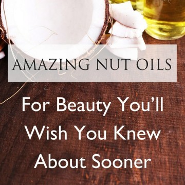 Amazing Nut Oils for Beauty You'll Wish You Knew About Sooner