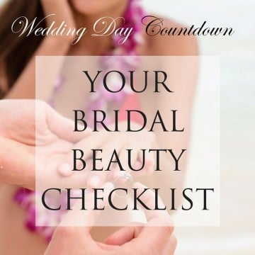 Wedding Day Countdown: Your Bridal Beauty Checklist